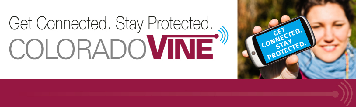 Colorado VINE – Get Connected  Stay Protected